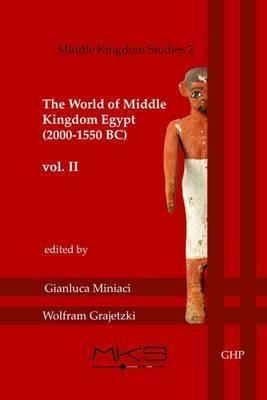 The World of Middle Kingdom Egypt (2000 - 1550 BC): Volume II