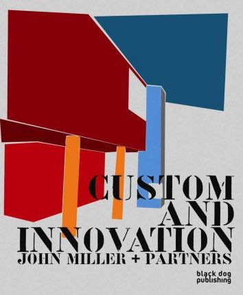 Custom and Innovation John Miller + Partners