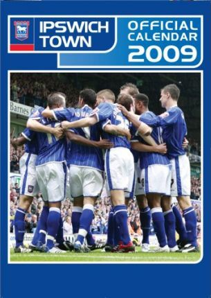Official Ipswich Town Football Club Calendar 2009 2009