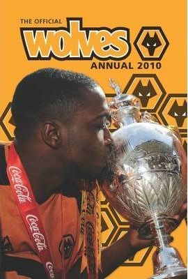 Official Wolverhampton Wanderers FC Annual 2010 2010