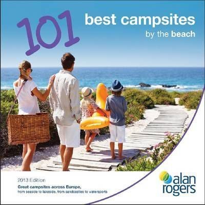 Alan Rogers - 101 Best Campsites by the Beach 2013