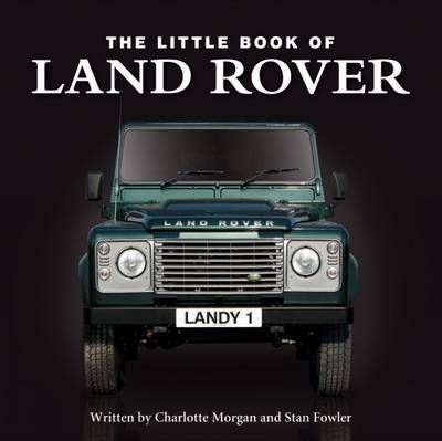 Land Rover Charlotte >> Little Book Of Land Rover Charlotte Morgan 9781906229108