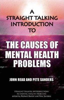 A Straight Talking Introduction to the Causes of Mental Health Problems Cover Image