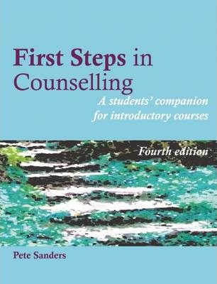 First Steps in Counselling - Pete Sanders