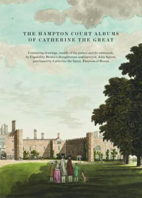 The Hampton Court Albums of Catherine the Great Cover Image