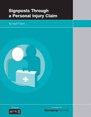 Signposts Through a Personal Injury Claim