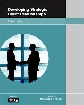 Developing Strategic Client Relationship