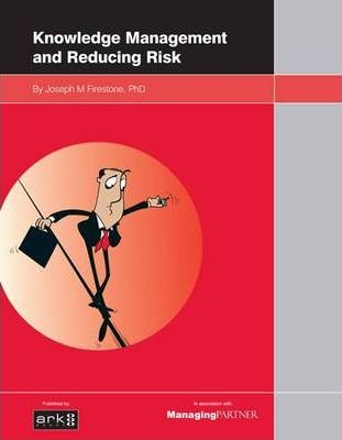 Knowledge Management and Reducing Risk