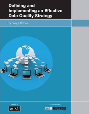 Defining and Implementing an Effective Data Quality Strategy
