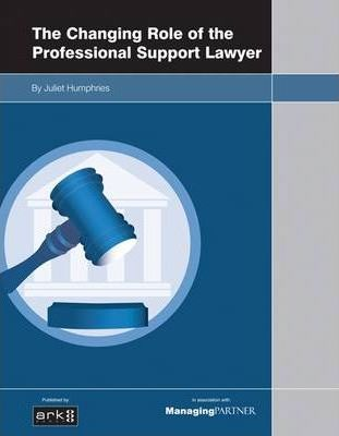Changing Role of the Professional Support Lawyer