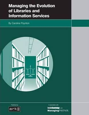 Managing the Evolution of Library and Information Services