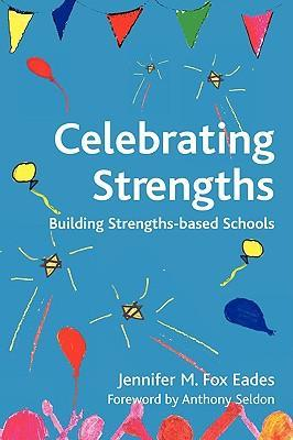 Celebrating Strengths : Building Strengths-based Schools