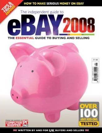 The Independent Guide to EBay 2008