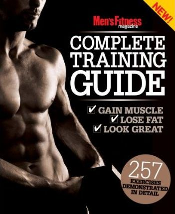 Men's Fitness the Complete Training Guide