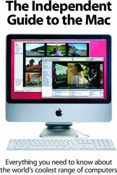 The Independent Guide to the Mac