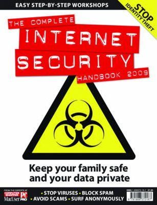 The Complete Internet Security Handbook 2009 2009