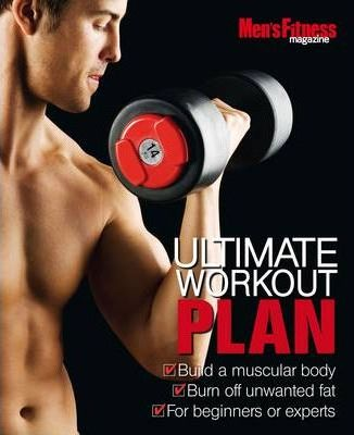 """""""Men's Fitness"""" Ultimate Workout Plan"""
