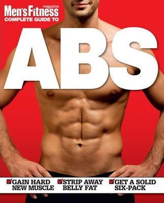 """""""Men's Fitness"""" Complete Guide to Abs"""
