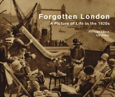 Forgotten London: A Picture of Life in the 1920s