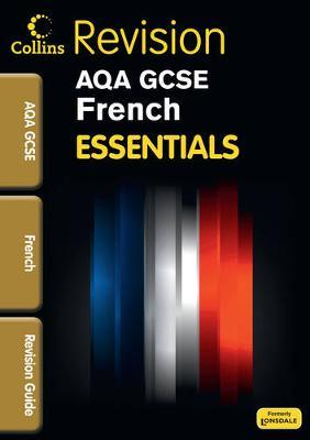 GCSE Essentials AQA French Revision Guide