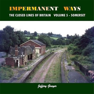 Impermanent Ways: the Closed Lines of Britain: Volume 5