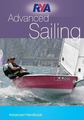 RYA Dinghy Sailing - Advanced Handbook
