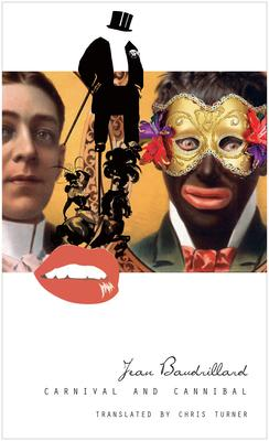 Carnival and Cannibal, or the Play of Global Antagonism