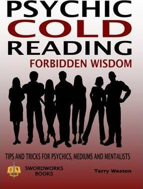 Cold Reading Forbidden Wisdom - Tips and Tricks for Psychics, Mediums and Mentalists Cover Image