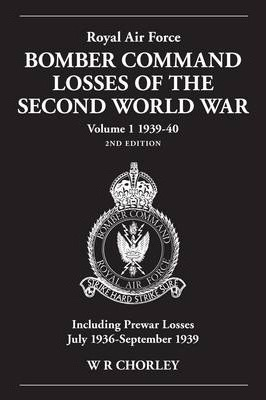 Royal Air Force Bomber Command Losses of the Second World War 1939-40: 2nd Edition Volume 1