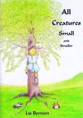 All Creatures Small and Smaller
