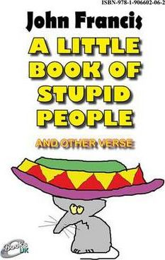 A Little Book of Stupid People