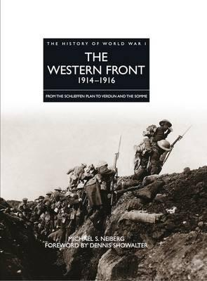The Western Front 1914 - 1916 : From the Schlieffen Plan to Verdun and the Somme