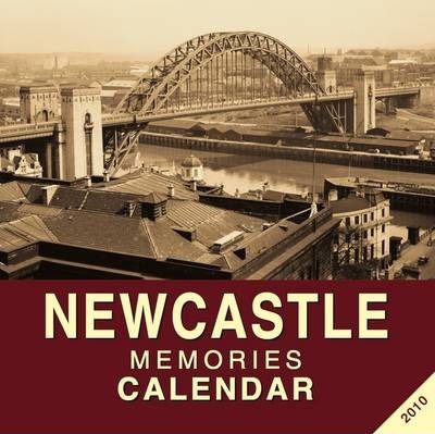 Newcastle Memories Calendar 2010