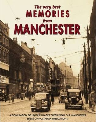 The Very Best Memories from Manchester