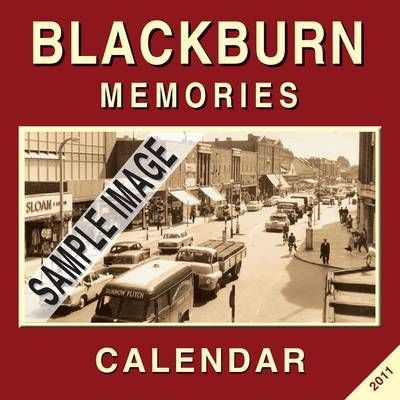 Blackburn Memories Calendar 2011