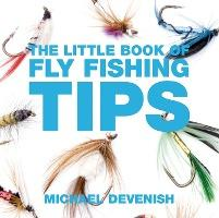 The Little Book of Fly Fishing Tips