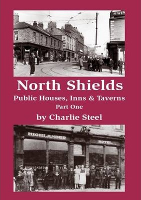 North Shields Public Houses, Inns & Taverns Part One