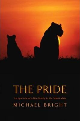 The Pride : A Family of Killers Fighting to Survive