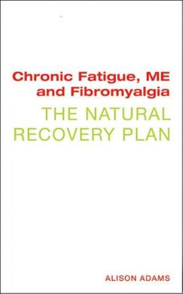 Chronic Fatigue, ME, and Fibromyalgia