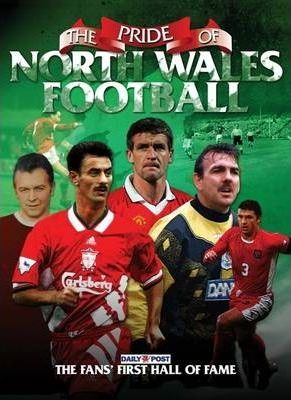 North Wales' Greatest Footballers