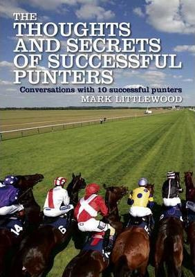 Thoughts and Secrets of Successful Punters : Michael Littlewood