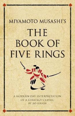 Miyamoto Musashi's The Book of Five Rings : A modern-day interpretation of a strategy classic