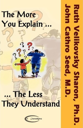 The More You Explain the Less They Understand