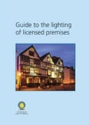 Guide to the Lighting of Licensed Premises