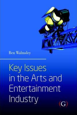 Key Issues in the Arts and Entertainment Industry