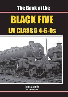 The Book of the Black Fives LM Class 5 4-6-0s Cover Image