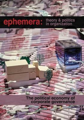 The Political Economy of Corporate Governance (Ephemera Vol.16, No.1)