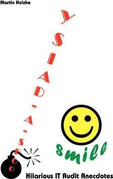 Oops-a-daisy ... Smile: Hilarious IT Audit Anecdotes