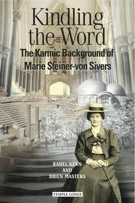 Kindling the Word  The Karmic Background of Marie Steiner-von Sivers
