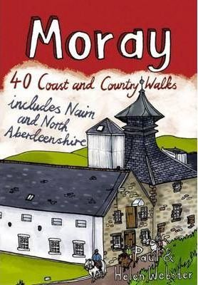 Moray: 40 Coast and Country Walks